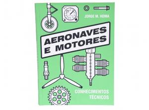 Livro Aeronaves e Motores de Jorge M. Homa